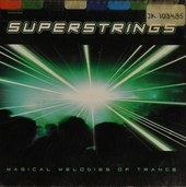 Superstrings : magical melodies of trance