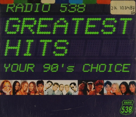 Radio 538 greatest hits : your 90's choice