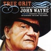 True grit : music from the classic films of John Wayne