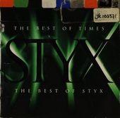 The best of times : the best of Styx