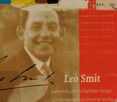 Complete works of Leo Smit : chamber music & orchestral works