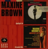 Spotlight on Maxine Brown ; Greatest hits