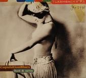 Flashbacks. vol.3 : Copulation blues 1926-1940 : hot & sexy