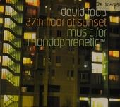 37th floor at sunset : music for mondophrenetic