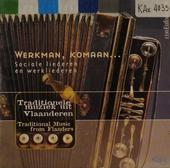 Werkman, komaan... : sociale liederen en werkliederen
