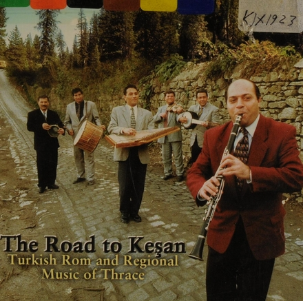 The road to Keşan : Turkish Rom and regional music of Thrace