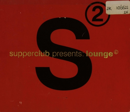 Supperclub presents lounge. vol.2