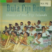 Bula Fiji bula : music of the Fiji islands