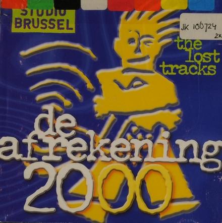 De afrekening van Studio Brussel. 20, 2000 : the lost tracks
