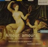 Amour, amours : florilège des chansons françaises de la Renaissance
