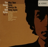 The songs of Bob Dylan. vol.2 : May your song always be sung again
