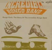 Bongo rock : the story of The Incredible Bongo Band
