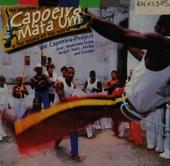 Capoeira mata um : the rhythm of Bahia - the Capoeira project