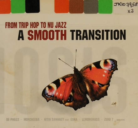 A smooth transition : from trip hop to nu jazz. vol.1