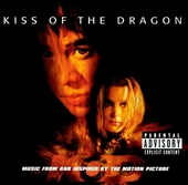 Kiss of the dragon : music from and inspired by the motion picture