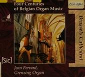 Four centuries of Belgian organ music