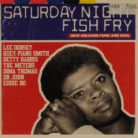 Saturday night fish fry : New Orleans funk and soul