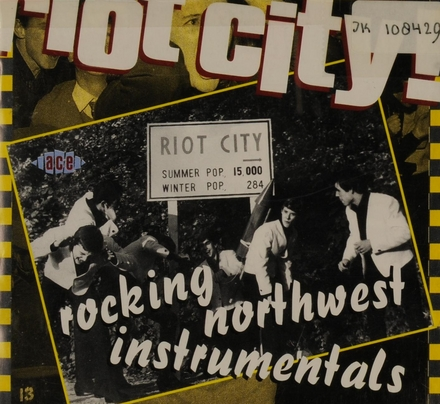 Riot city! : Rocking northwest instrumentals