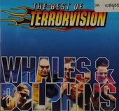 Whales & dolphins : The best of Terrorvision