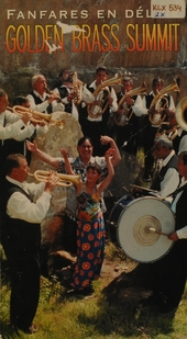 golden brass summit : 40 years of Guca: an anthology of the biggest brass festival in the world