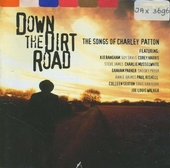 Down the dirt road : the songs of Charley Patton