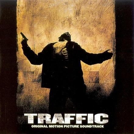 Traffic : original motion picture soundtrack