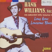 Long gone lonesome blues : his greatest hits. vol.2