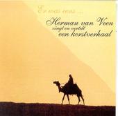 Er was eens... : Herman Van Veen zingt en vertelt een Kerstverhaal