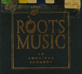 Roots music : an American journey
