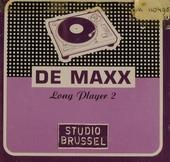 De maxx [van] Studio Brussel : long player. 2