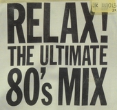 Relax! : the ultimate 80's mix