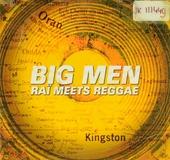 Big men : raï meets reggae