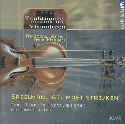 Speelman, gij moet strijken : traditionele muziek uit Vlaanderen