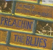 Preachin' the blues : the music of Mississipi Fred McDowell