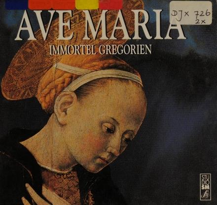 Ave Maria : Immortel gregorien