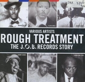Rough treatment : the J.O.B. records story