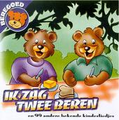 Ik zag twee beren : en 99 andere bekende kinderliedjes