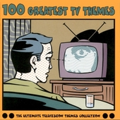 100 greatest TV themes : the ultimate television themes collection