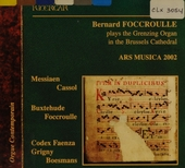 Bernard Foccroulle plays the Grenzing organ in the Brussels Cathedral : Ars Musica 2002