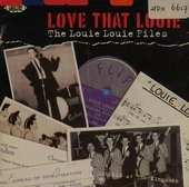 Love that Louie : the Louie Louie files