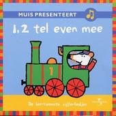 1,2 tel even mee : de leerzaamste cijferliedjes