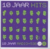 Radio 538 : 10 jaar hits