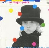 Act : 10 magic years - the best of Act world jazz 1992-2002
