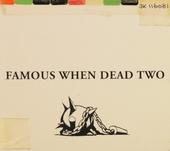 Famous when dead. vol.2
