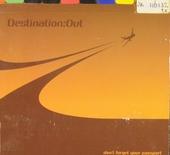 Destination Out. vol.1