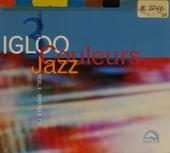 Igloo couleurs jazz. vol.3