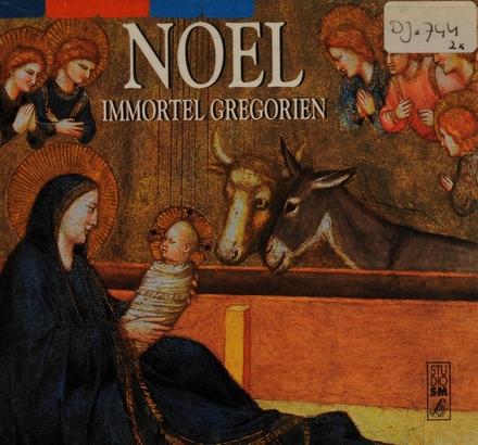 Noel : Immortel gregorien