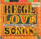 Reggae love songs : 50 Jamaican lovers classics!