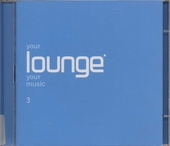 Your lounge your music. vol.3