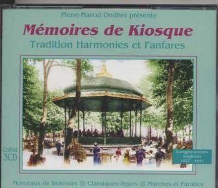 Mémoires de kiosque : tradition harmonies et fanfares